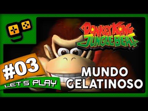 Let's Play:Donkey Kong Jungle Beat - Parte 3 - Mundo Gelatinoso