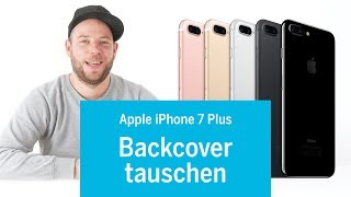 iPhone 7 Plus - Backcover tauschen