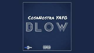 Cosa Nostra Yayo - Blow