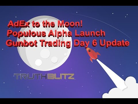 AdEx to the Moon! - Populous Alpha Launch - Gunbot Day 6 Trading Update