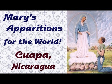 Mary's Apparitions for the World: Cuapa, Nicaragua