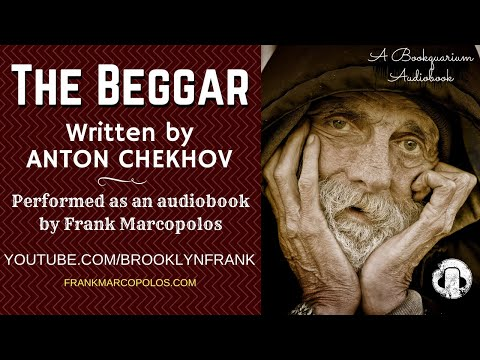 The Beggar By Anton Chekhov (Audiobook) | SHORT STORY | Narrated By Frank Marcopolos