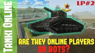 Tanki Online / ''MULT'' LP#2 / Noobs or Bots?