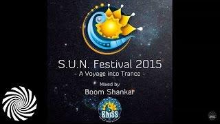 Boom Shankar - S.U.N. Festival 2015 [Full 3 hour Mix]