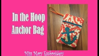 In the Hoop (ith) step by step Anchor Bag Tutorial