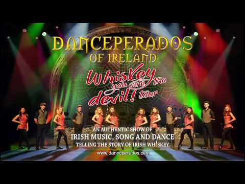 Danceperados of Ireland - Whiskey You Are the Devil