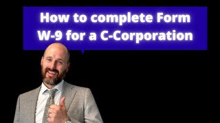 How to complete Form W-9 for a C-Corporation