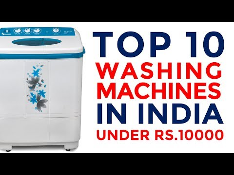Best Washing Machines Under 10000 In India | Top Loading Washing Machines With Price | 2017