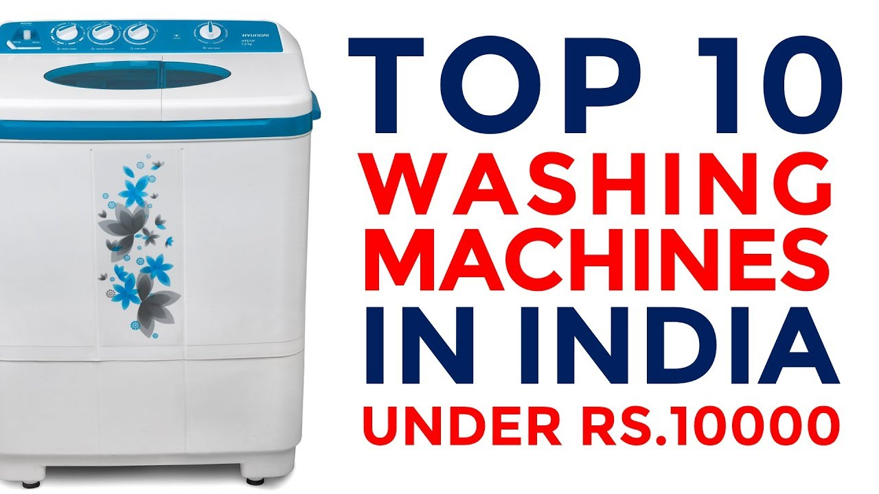 Best top load washers on the market - Best Washing Machines Under 10000 In India Top Loading Washing Machines With Price 2017