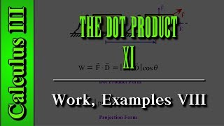 Calculus III: The Dot Product (Level 11 of 12)   Work, Examples VIII