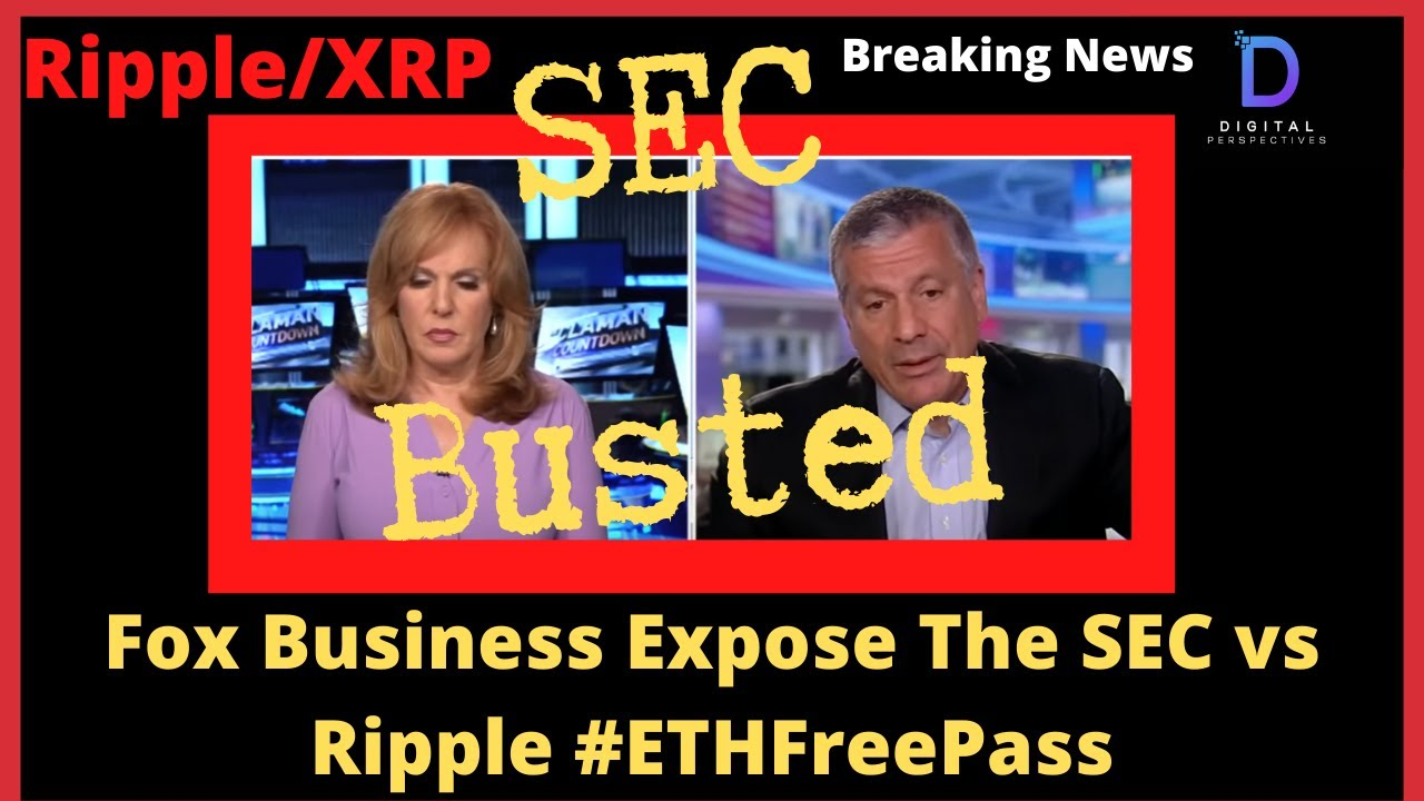 Ripple/XRP-Digital Chamber Com. Blast SEC,Fox/Claman/Gasparino Expose SEC vs Ripple ETH FreePass