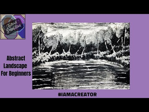 Abstract Landscape For Beginners #iamacreator