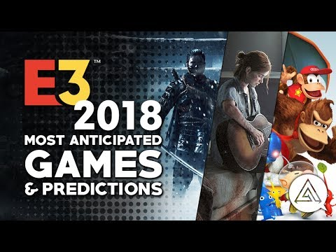 E3 2018 Most Anticipated Games & Predictions w/ TwoSixNine & Paradise