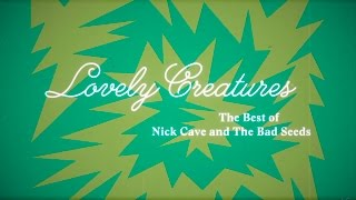 lovely creatures the best of nick cave the bad seeds 1984 2014