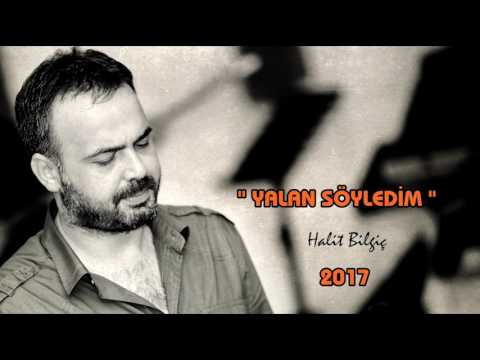 HALİT BİLGİÇ / YALAN SÖYLEDİM ( YENİ 2017 )