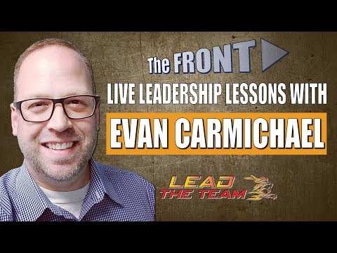 Live Leadership Lessons from The FRONT with guest Evan Carmichael (LIVE!) | Mike Phillips / Podcast