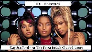 TLC - No Scrubs  (Kay Stafford Remake 2017)