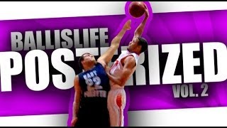 Ballislife POSTERIZED Vol. 2! The BEST In-Game Dunks Since 2006!! INSANE Highlights!!!