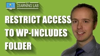Restrict Access To WP-Includes Folder - WordPress Security & Hack Prevention | WP Learning Lab