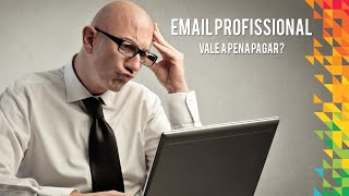 Vale a pena ter um email profissional?