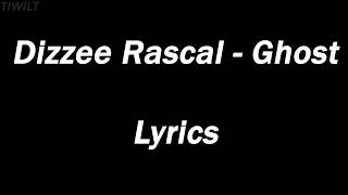 Dizzee Rascal Ghost LYRICS EXPLICIT.mp3