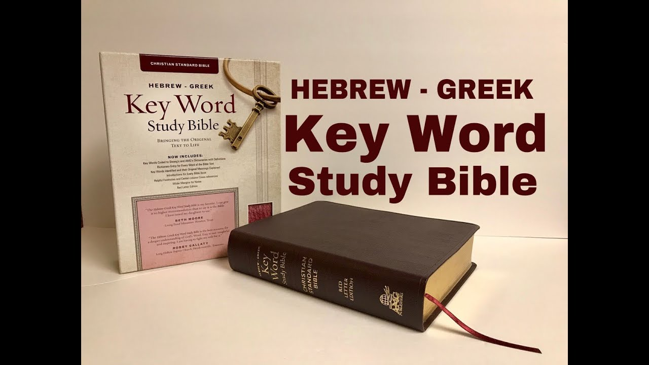 CSB Hebrew Greek Key Word Study Bible Review