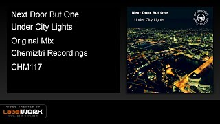 Next Door But One - Under City Lights (Original Mix)