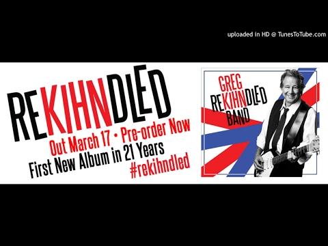 Greg Kihn Band The Life I Got From Album Rekihndled