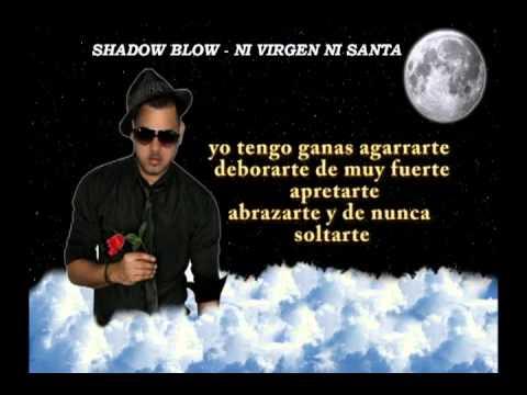 Shadow Blow ft Carlos Moore - Ni Virgen ni Santa Letras