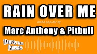 Marc Anthony & Pitbull - Rain Over Me (Versión Karaoke)