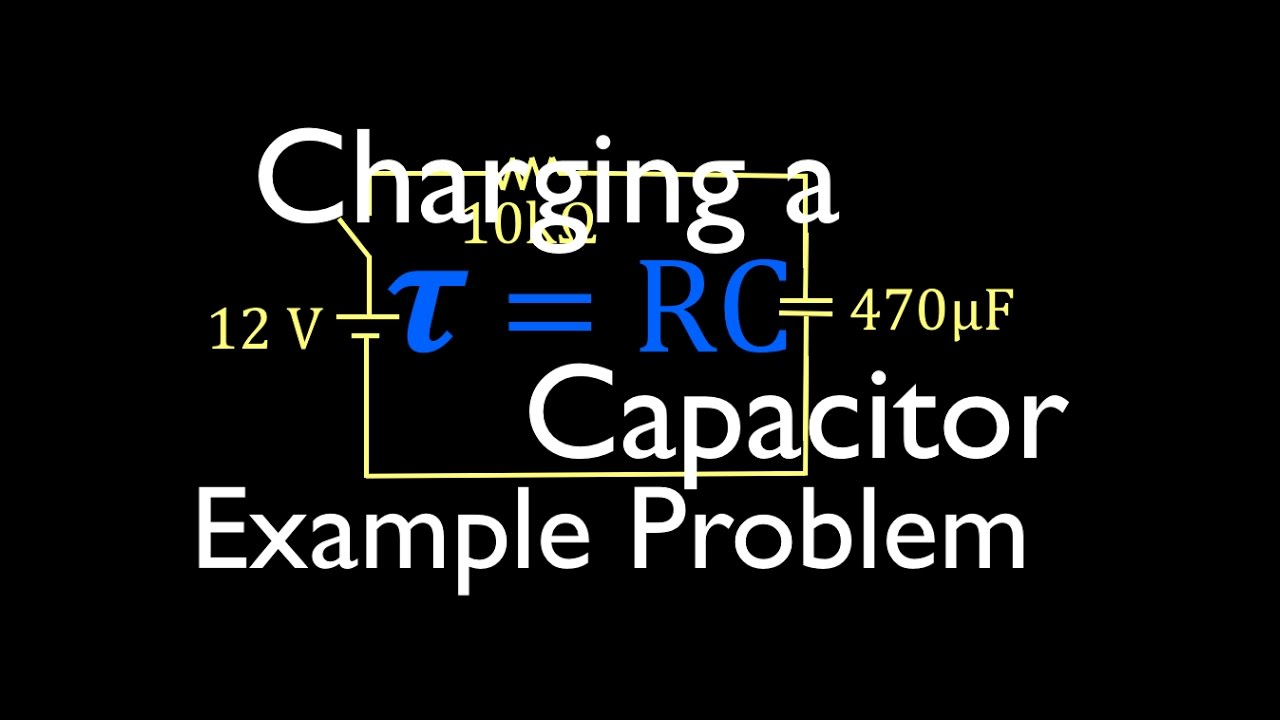 Rc Circuits 5 Of 8 Charging A Capacitor Time Constant Voltage Circuit Current Worked Example Youtube