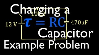 RC Circuits (5 of 8) Charging a Capacitor, Time Constant, Voltage, Current, Worked Example