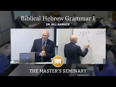 Lecture 18: Biblical Hebrew Grammar I - Dr. Bill Barrick