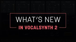 What's New in VocalSynth 2