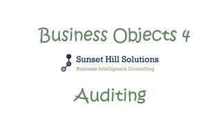 Business Objects 4x - Auditing Universes and Reporting