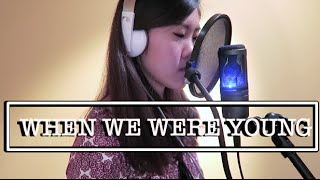 When we were Young Cover | Cynthia Liu