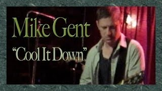 "Mike Gent ""Cool It Down"""