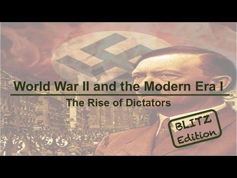 World War II and the Modern Era I - Rise of Dictators