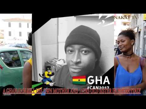 GHANAIAN KILL HIS OWN MOTHER AND SISTER IN ITALY