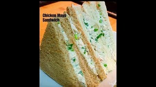 Chicken Mayonnaise Sandwich - Creamy Mayo Sandwich -Lunch box recipe -Cold Sandwich