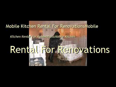 Mobile Kitchen Rental For Renovations