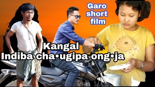 Kangal||Indiba cha•ugipa ong•ja|| Garo short film