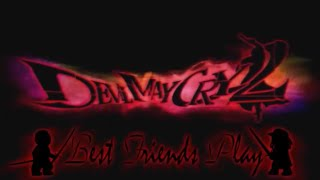 Best Of Best Friends: Devil May Cry 2