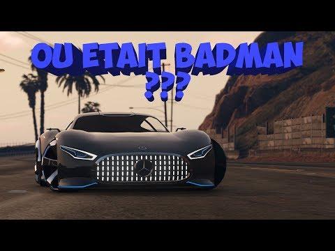 Où était badman ?