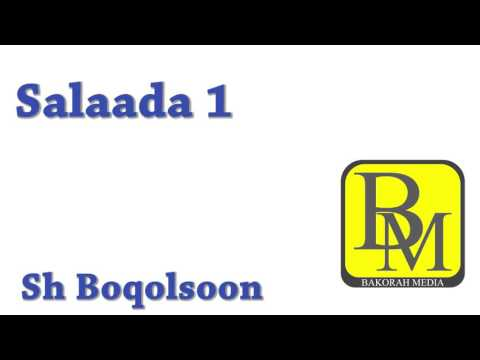 Salaada Qeybta 1aad - Sh Boqolsoon