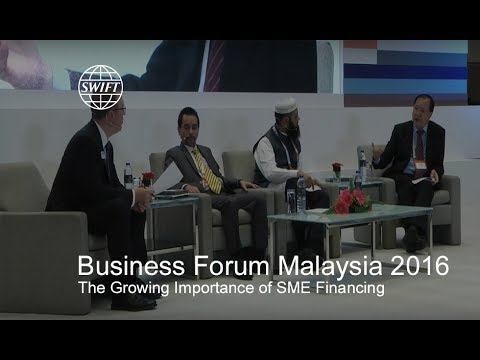 SWIFT Business Forum Malaysia 2016 - The Growing Importance of SME Financing