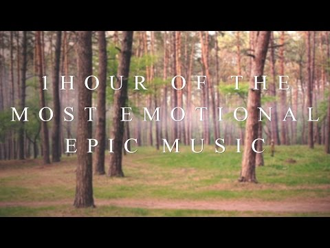 1 Hour Of The Most Beautiful Emotional Epic Music