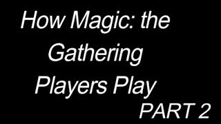 How Magic: the Gathering Players Play - Part 2