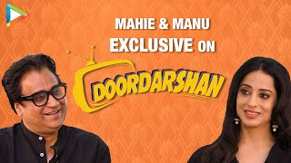 Mahie Gill & Manu Rishi EXCLUSIVE on Doordarshan | When Nostalgia Hits | Characters, Context, Story