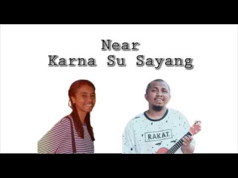 video-lirik-near---karna-su-sayang-viral